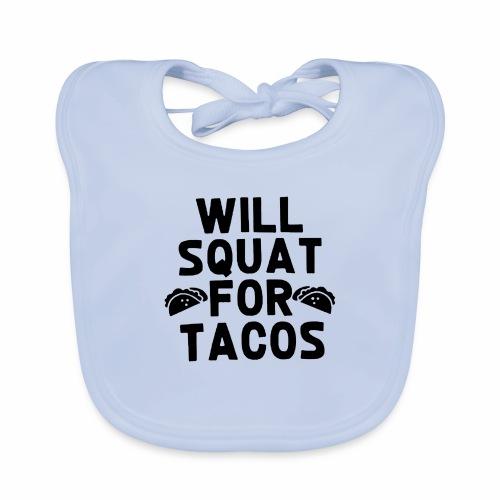Black Design Will Squat For Tacos - Baby Bio-Lätzchen