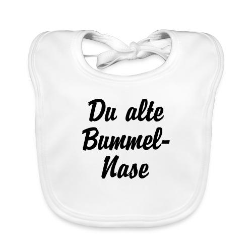 Du alte Bummel Nase - Baby Bio-Lätzchen