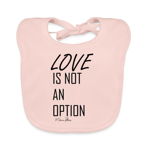 LOVE IS NOT AN OPTION - Bavoir bio Bébé
