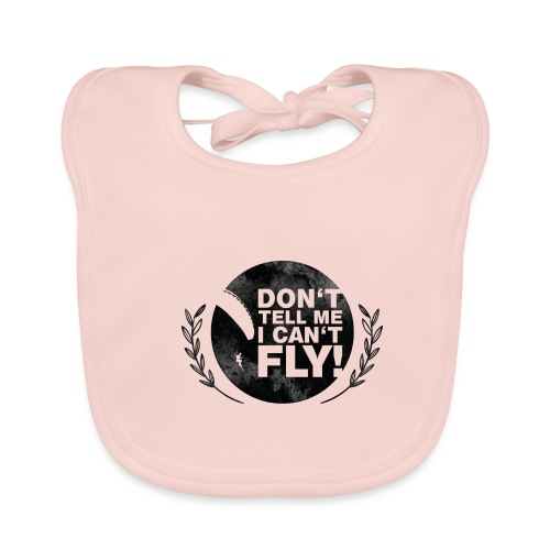 DON'T TELL ME I CAN'T FLY - girls - Baby Bio-Lätzchen