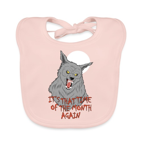 That Time of the Month - Organic Baby Bibs