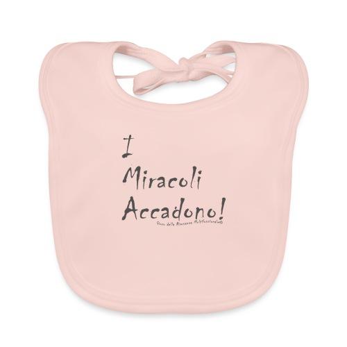 i miracoli accadono - Bavaglino ecologico per neonato