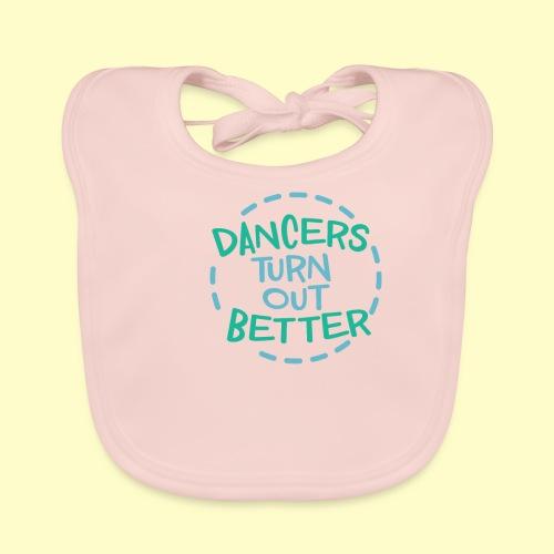 Dancers Turn Out Better Geschenk für Tänzer - Baby Bio-Lätzchen