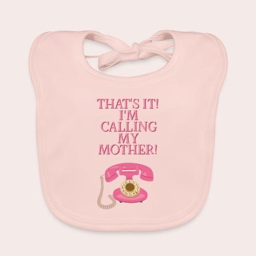 I'm Calling My Mother - Baby Bio-Lätzchen
