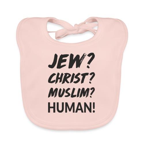 Jew? Christ? Muslim? Human! - Baby Bio-Lätzchen