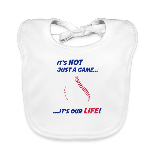 Baseball is our life - Baby Organic Bib
