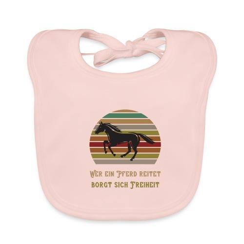 Wer ein Pferd reitet borgt sich Freiheit   Spruch - Baby Bio-Lätzchen