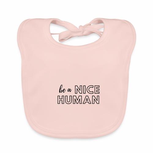 Be a Nice Human | monochrome black - Bavaglino ecologico per neonato