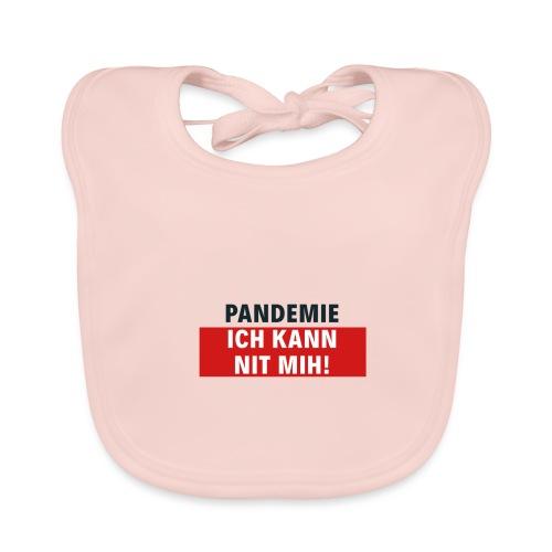 Pandemie ich kann nit mih! - Baby Bio-Lätzchen