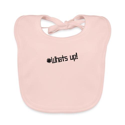 #Whats up! - Baby Bio-Lätzchen