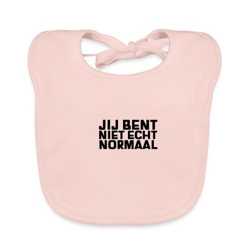 JIJ BENT NIET ECHT NORMAAL - Bio-slabbetje voor baby's