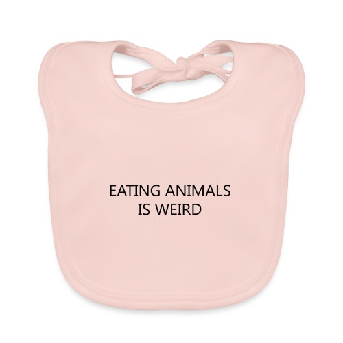 Eating animals is weird - Bavaglino