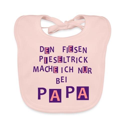 Den fiesen Pieseltrick mache ich nur bei Papa - Baby Bio-Lätzchen