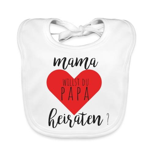 Mama willst du Papa heiraten? - Baby Bio-Lätzchen