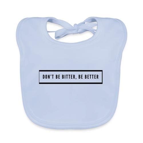 Don't be bitter, be better - Økologisk babysmekke