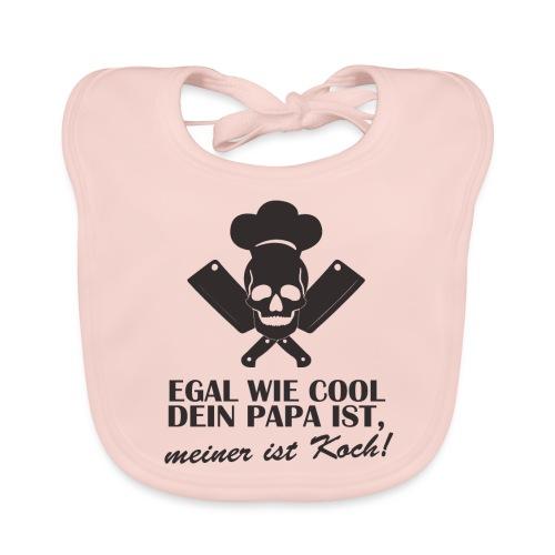 Egal wie cool Dein Papa ist, meiner ist Koch - Baby Bio-Lätzchen