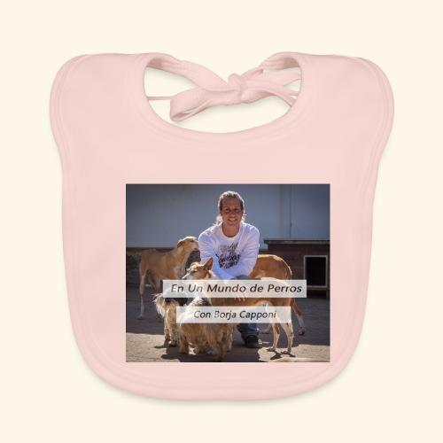 en un mundo de perros con borja capponi - Babero de algodón orgánico para bebés
