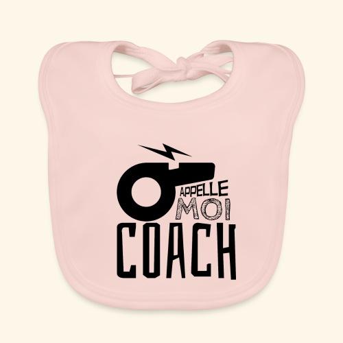 Appelle moi coach - Coach sportif - entraineur - Bavoir bio Bébé