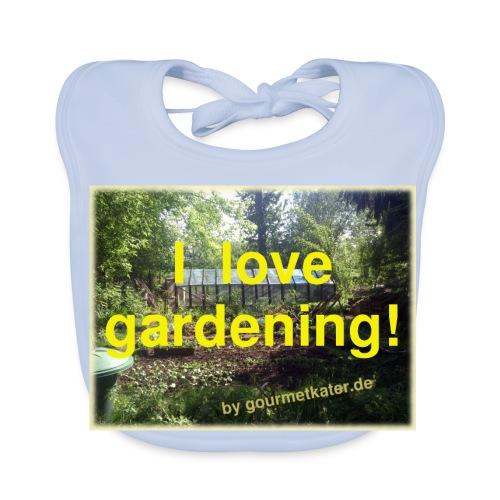 I love gardening - Garten - Baby Bio-Lätzchen