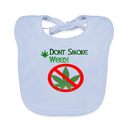 Dont Smoke Weed - Baby Bio-Lätzchen
