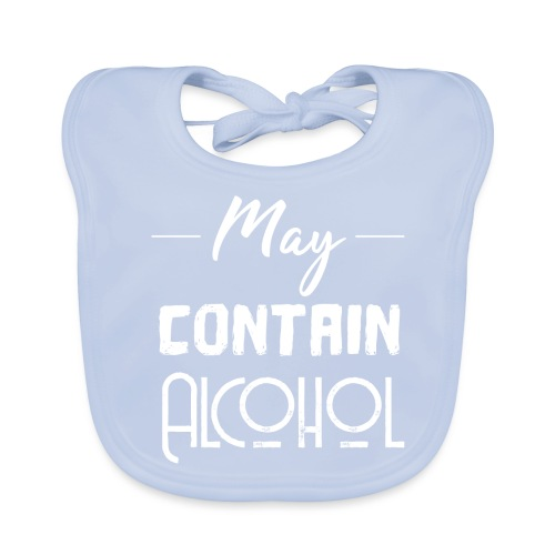 May contain Alcohol - Funny gift idea - Baby Organic Bib
