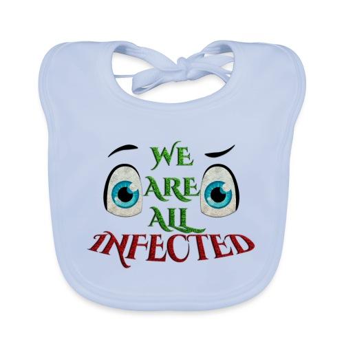We are all infected -by- t-shirt chic et choc - Bavoir bio Bébé