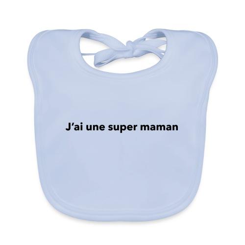 Super maman - Bavoir bio Bébé