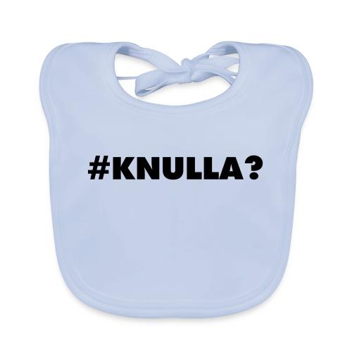 #knulla - Ekologisk babyhaklapp