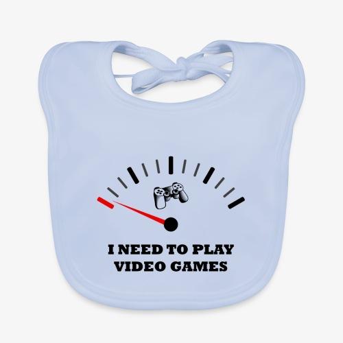 I NEED TO PLAY VIDEO GAMES - Babero de algodón orgánico para bebés