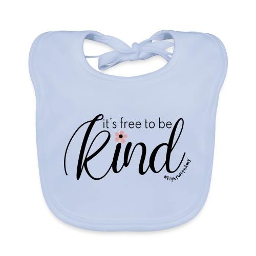 Amy's 'Free to be Kind' design (black txt) - Organic Baby Bibs