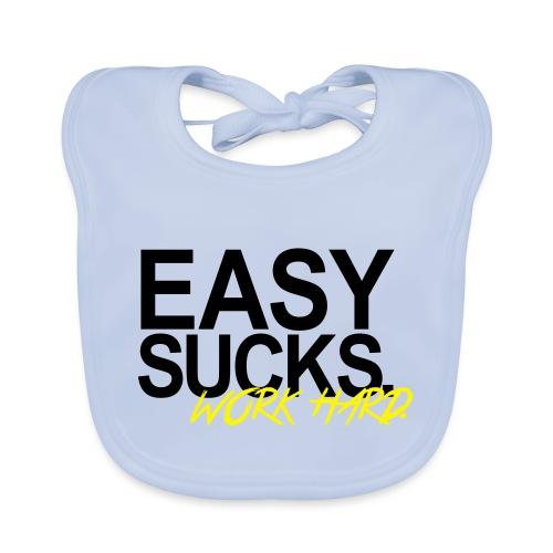 Easy Sucks. Work Hard. - Baby Bio-Lätzchen