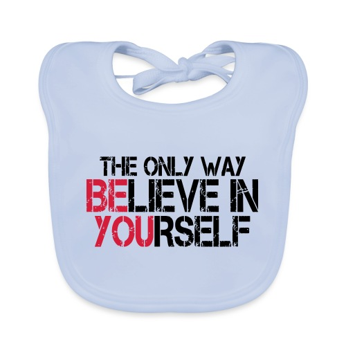 Believe in yourself - Baby Bio-Lätzchen