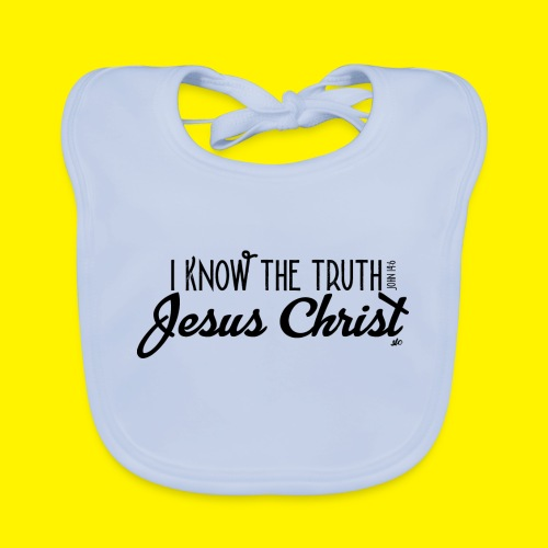 I know the truth - Jesus Christ // John 14: 6 - Organic Baby Bibs