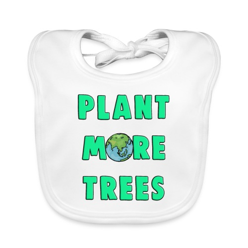 Plant More Trees Global Warming Climate Change - Organic Baby Bibs