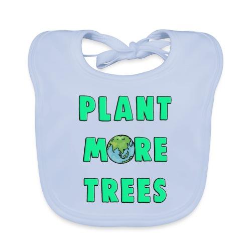 Plant More Trees Global Warming Climate Change - Baby Organic Bib