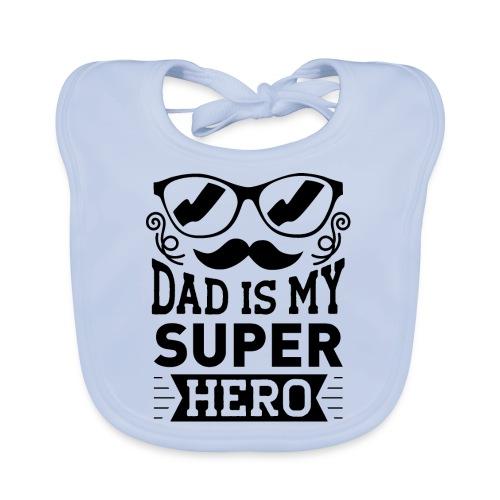 Dad is My Super Hero - Bavoir bio Bébé