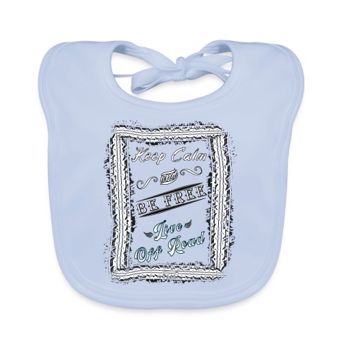 Keep Calm and Be Free - Babero de algodón orgánico para bebés