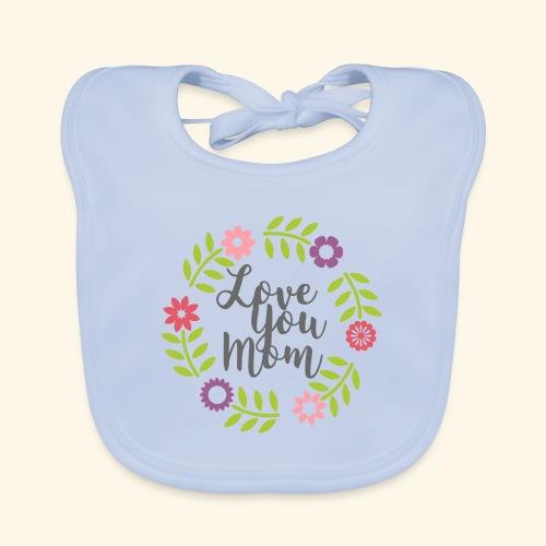 Love you Mom - Baby Organic Bib