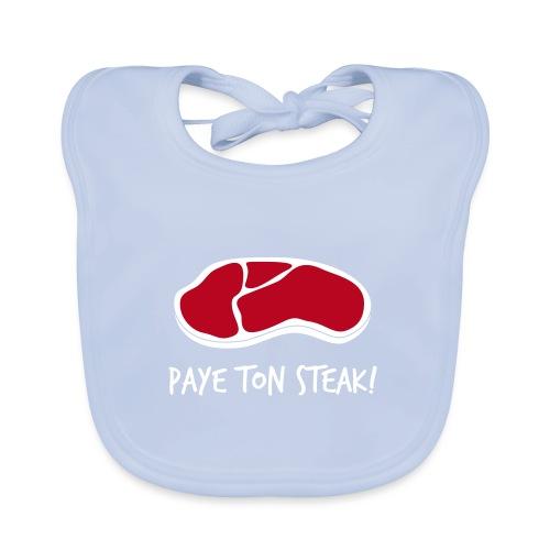 Paye ton steak! - Bavoir bio Bébé