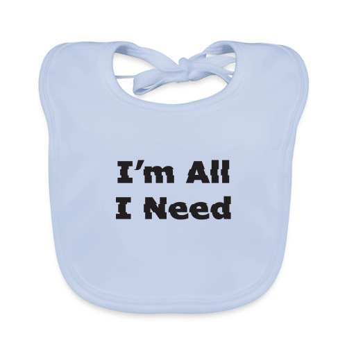 I'm All I Need - Baby Organic Bib