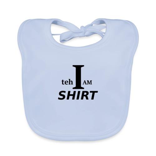 I am teh shirt - Baby Organic Bib