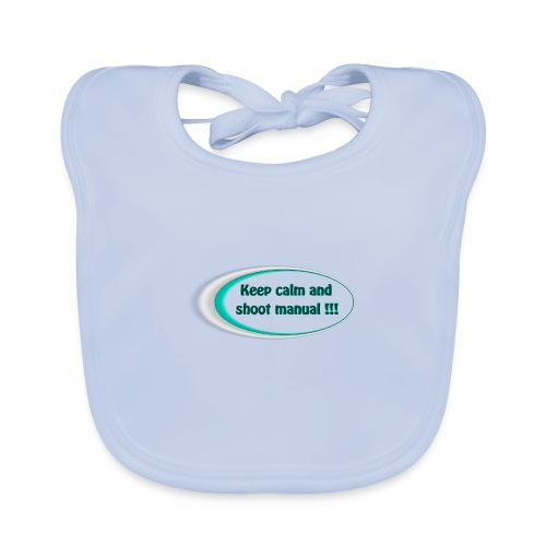 Keep calm and shoot manual slogan - Organic Baby Bibs
