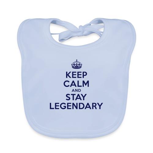 keep calm and stay legendary - Baby Bio-Lätzchen
