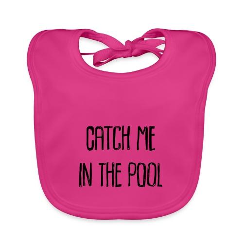 catch me in the pool - Baby Bio-Lätzchen