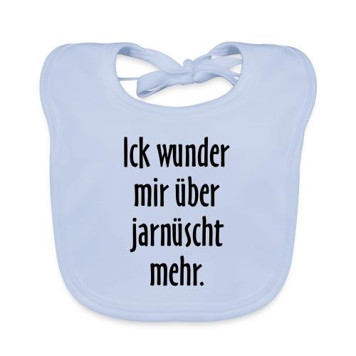 Ick wunder mir über jarnüscht mehr - Berlin Spruch - Baby Bio-Lätzchen
