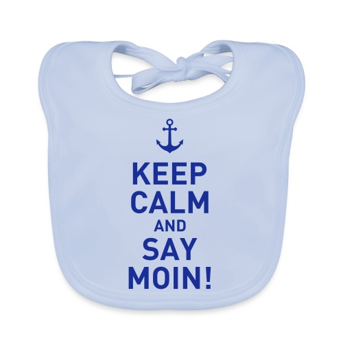 keep calm and say moin Norddeutsch Hamburg Anker - Baby Bio-Lätzchen