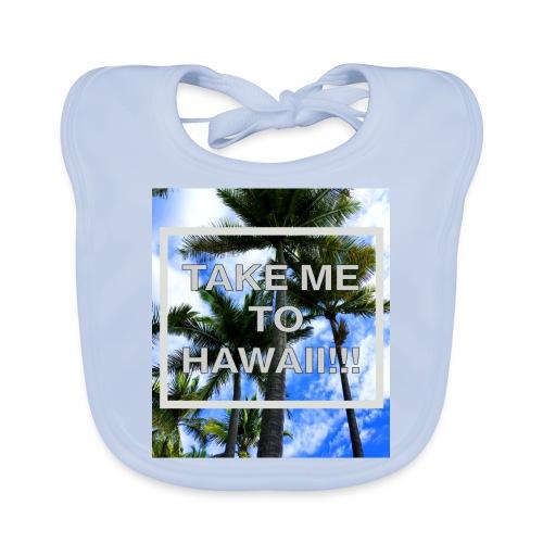 Take me to Hawaii - Baby Bio-Lätzchen