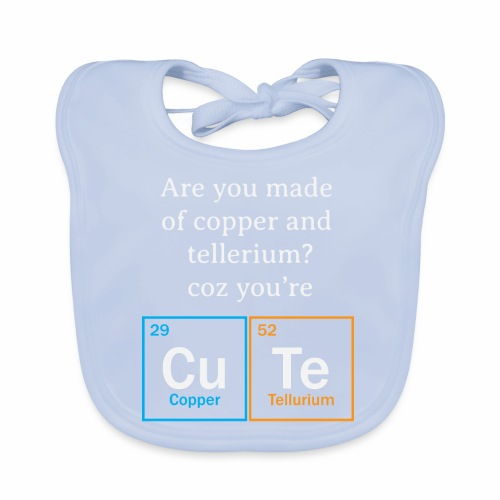 are you made of copper - Baby Organic Bib