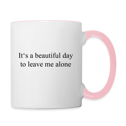 Ein schöner Tag um mich alleine zu lassen - Tasse zweifarbig