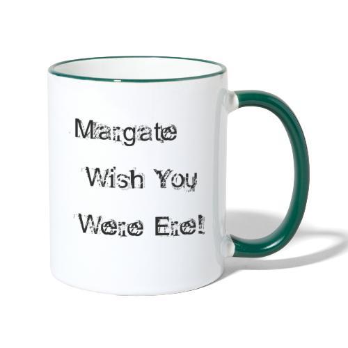 Margate wish you were ere! - Contrasting Mug
